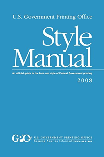 U.S. Government Printing Office Style Manual: An official guide to the form and style of Federal Government printing