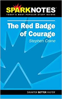 Spark Notes: The Red Badge of Courage (Stephen Crane)