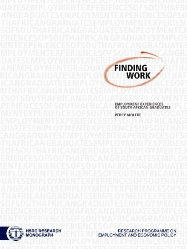 Finding Work Employment Experiences South African Graduates Hsrc Research Monograph ebook