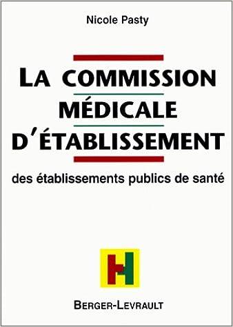 Livre gratuits en ligne LA COMMISSION MEDICALE D'ETABLISSEMENT. Des établissements publics de santé pdf epub