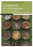 Image de I substrati di coltivazione. Aspetti teorici ed applicativi di un fattore chiave delle produzioni in contenitore