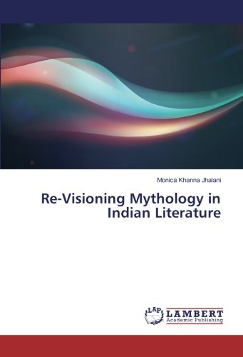 Re-Visioning Mythology in Indian Literature ebook