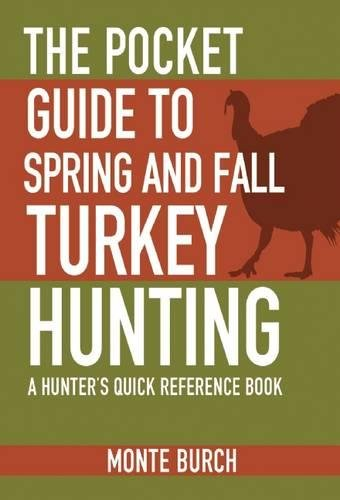 The Pocket Guide to Spring and Fall Turkey Hunting: A Hunter's Quick Reference Book (Skyhorse Pocket Guides) PDF