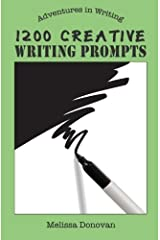 1200 Creative Writing Prompts (Adventures in Writing) by Melissa Donovan (2014-01-03) Paperback