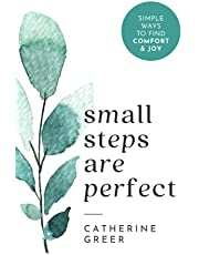 Small Steps Are Perfect: Simple ways to find comfort & joy