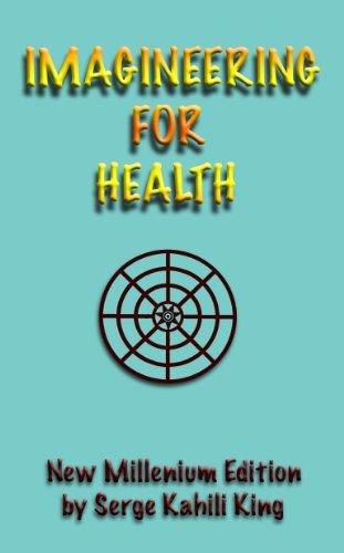 Imagineering For Health: New Millenium Edition