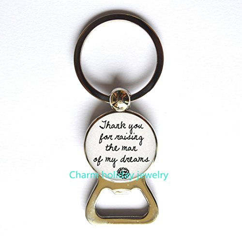 His Mom Gift Mother in Law Bottle opener Keychain,Thank You for Raising Man of My Dreams Love Quote Bottle opener Keychain, Mother Son Gift Mom Bottle opener Keychain for $<!--$4.65-->