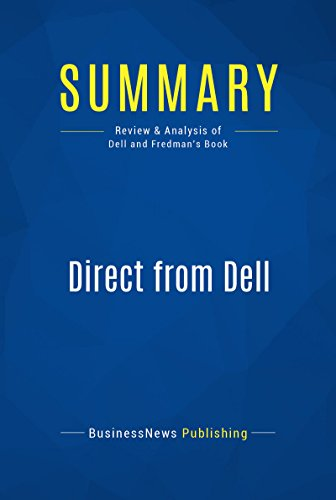 Summary: Direct from Dell: Review and Analysis of Dell and Fredman's Book