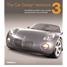 The Car Design Yearbook 3: The Definitive Annual Guide to All New Concept and Production Cars Worldwide