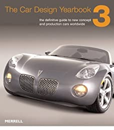 The Car Design Yearbook 3: The Definitive Annual Guide to All New Concept and Production Cars Worldwide (Car Design Yearbook)