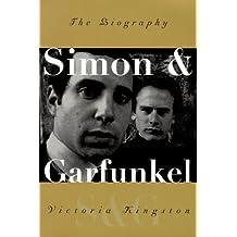 Simon & Garfunkel: The Biography