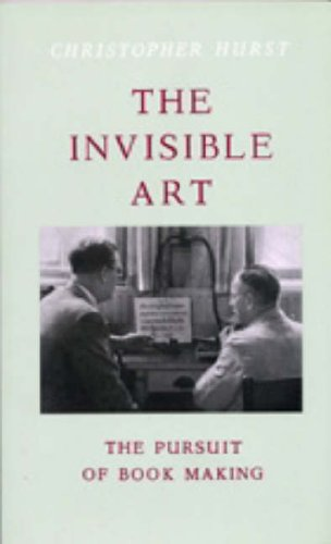 Download The Invisible Art: The Pursuit of Bookmaking ebook