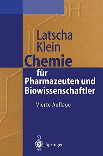 Chemie für Pharmazeuten und Biowissenschaftler: Unter Berücksichtigung des