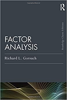 Factor Analysis: Classic Edition (Psychology Press & Routledge Classic Editions) 2nd edition by Gorsuch, Richard L. (2014)