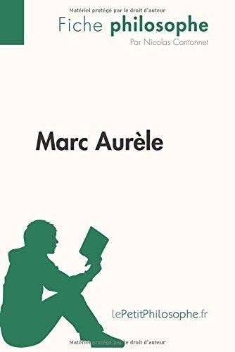 Marc Aurèle (Fiche philosophe): Comprendre La Philosophie Avec Lepetitphilosophe.Fr (French Edition)