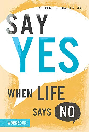 Say Yes When Life Says No -