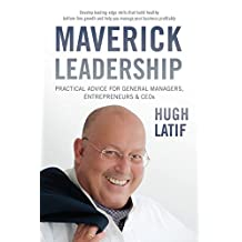 Maverick Leadership: Practical Advice for General Managers, Entrepreneurs and CEO's