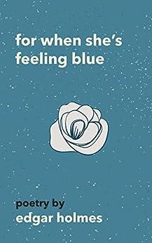 For When She's Feeling Blue (English Edition) por [Holmes, Edgar]