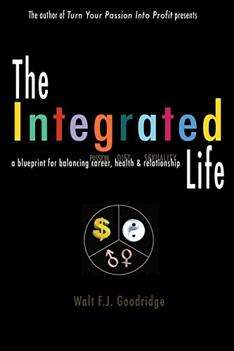 The integrated life a blueprint for balancing passion with career the integrated life a blueprint for balancing passion with career diet with health malvernweather Gallery