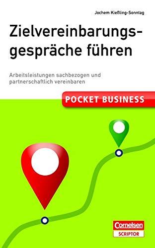 Pocket Business Zielvereinbarungsgespräche führen: Arbeitsleistungen sachbezogen und partnerschaftlich vereinbaren (Cornelsen Scriptor - Pocket Business)