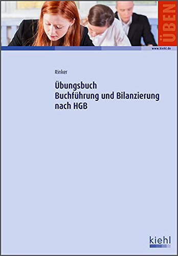 Übungsbuch Buchführung und Bilanzierung nach HGB Taschenbuch – 25. September 2015 Carola Rinker NWB Verlag 3470657815 Betriebswirtschaft