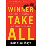 img - for Winner Take All: China's Race for Resources and What It Means for the World (Basic Books) (Paperback) - Common book / textbook / text book