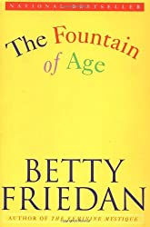 The Fountain of Age by Betty Friedan (1994-09-15)
