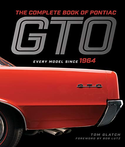 - The Complete Book of Pontiac GTO:Every Model Since 1964 (Complete Book Series)