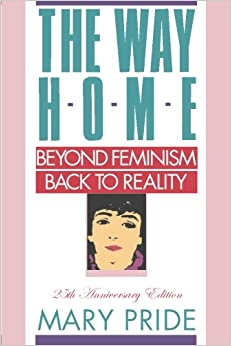 Book The Way Home: Beyond Feminism, Back to Reality