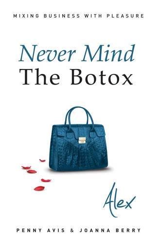 Read Online Alex. by Penny Avis, Joanna Berry (Never Mind The Botox) PDF