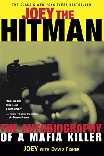 Joey the Hitman: The Autobiography of a Mafia Killer (Adrenaline Classics Series)