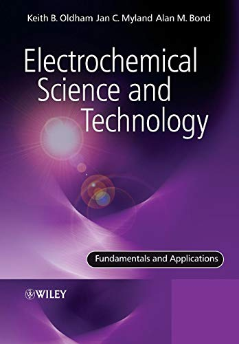Electrochemical Science and Technology - Fundamentals and Applications