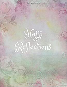 Amazon com: Hajji Reflections: Islamic Journal/Diary