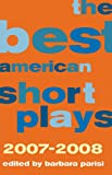 The Best American Short Plays 2007-2008, Hal Leonard Corporation Staff, 155783749X