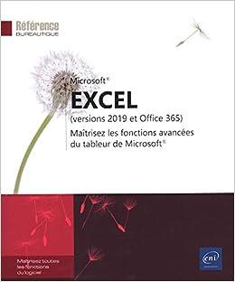 Excel (versions 2019 et Office 365) - Maîtrisez les fonctions avancées du tableur de Microsoft®