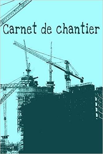 Carnet De Chantier Zone D Entrée Pendant 53 Semaines 1 An