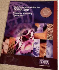 Test Preparation Guide for LOMA 290 Insurance Company Operations