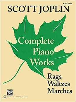 Scott Joplin -- Complete Piano Works: Rags, Waltzes