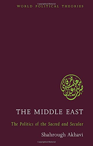 The Middle East: The Politics of the Sacred and Secular (World Political Theories) ebook