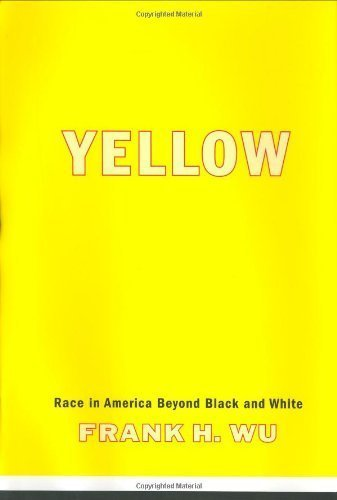 Yellow: Race In America Beyond Black And White by Frank H. Wu (2001-12-26) (Yellow Race)