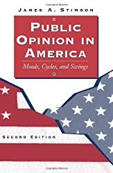 Public Opinion In America: Moods, Cycles, And Swings, Second Edition (Transforming American Politics)