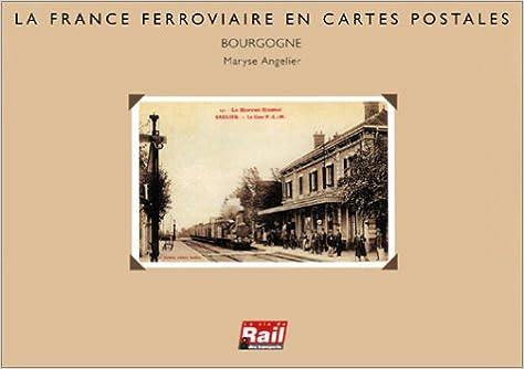 Télécharger en ligne La France ferroviaire en cartes postales : Bourgogne pdf, epub ebook