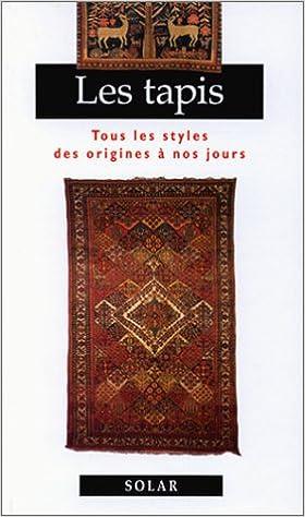 Livres gratuits en ligne Les Tapis : tous les styles des origines à nos jours pdf