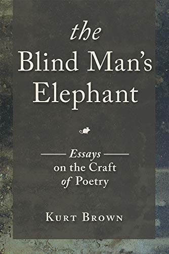 The Blind Man's Elephant: Essays on the Craft of Poetry