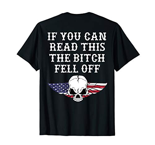 - Mens If You Can Read This The Bitch Fell Off Tshirt - on back