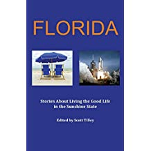 Florida: Stories about living the good life in the Sunshine State