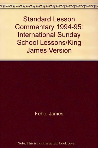 Standard Lesson Commentary, 1994-95 - James I. Fehl