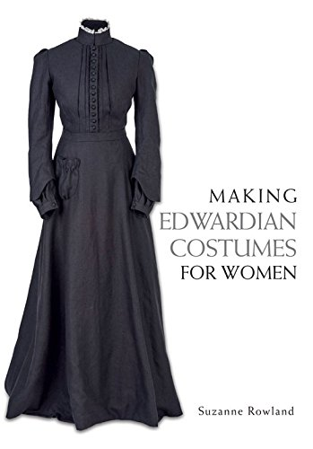 Making Edwardian Costumes for Women -
