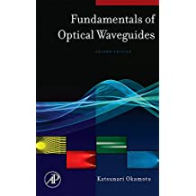 Fundamentals of Optical Waveguides (Optics and Photonics Series)