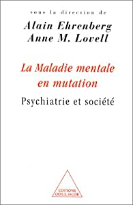 La Maladie mentale en mutation : Psychiatrie et société par Anne M. Lovell